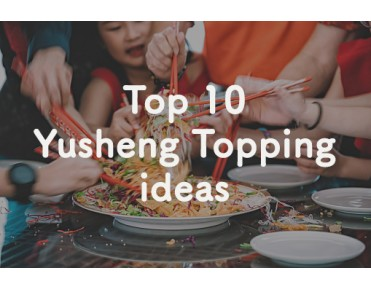 Top 10 Topping Ideas for Yusheng this CNY!